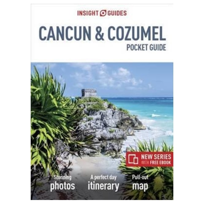 Insight Pocket Guide: Cancun and Cozumel