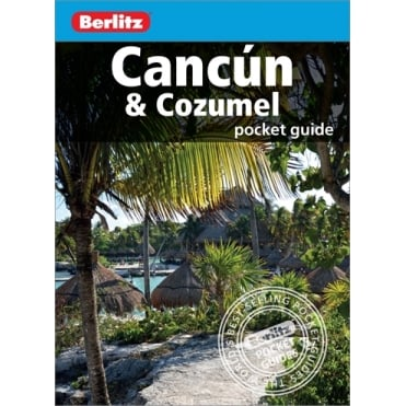 Berlitz Pocket Guide: Cancun and Cozumel