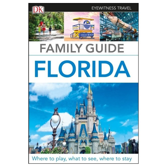 The DK Family Guide: Florida
