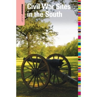 Insiders Guide/® to Civil War Sites in the South